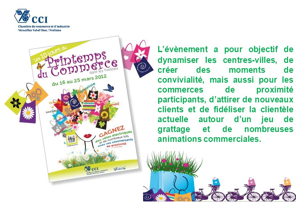 Le réseau des Présidents dUnions Commerciales Yvelines /Val-dOise a pris un nouveau départ en avril 2011 avec parmi ses objectifs celui de soutenir laction des Unions Commerciales.