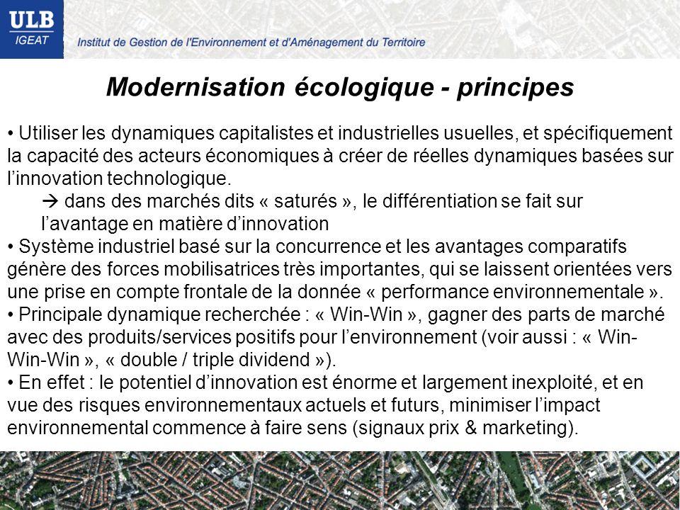 Modernisation écologique - principes Utiliser les dynamiques capitalistes et industrielles usuelles, et spécifiquement la capacité des acteurs économi