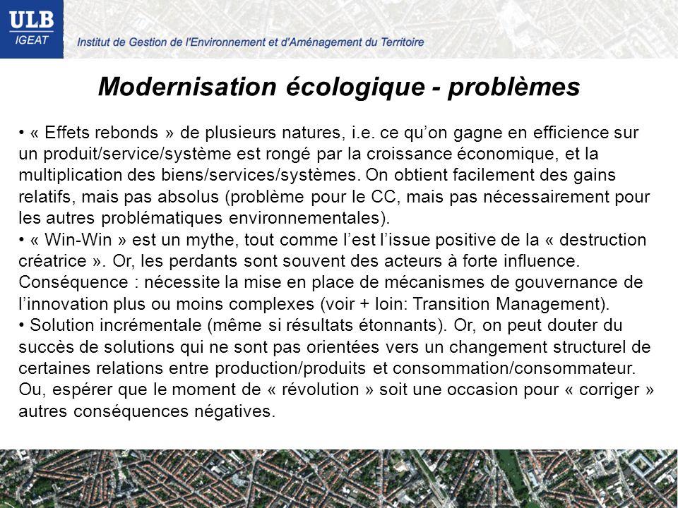 Modernisation écologique - problèmes « Effets rebonds » de plusieurs natures, i.e. ce quon gagne en efficience sur un produit/service/système est rong