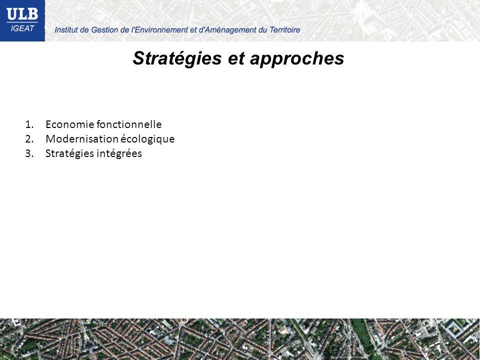 Stratégies et approches 1. Economie fonctionnelle 2. Modernisation écologique 3. Stratégies intégrées