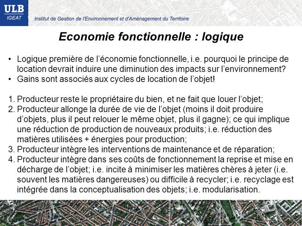 Economie fonctionnelle : logique Logique première de léconomie fonctionnelle, i.e. pourquoi le principe de location devrait induire une diminution des