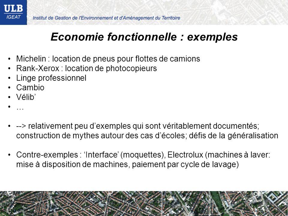 Economie fonctionnelle : exemples Michelin : location de pneus pour flottes de camions Rank-Xerox : location de photocopieurs Linge professionnel Camb