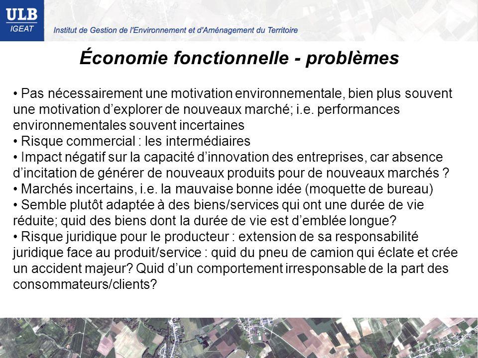 Économie fonctionnelle - conditions Nécessite que lintroduction induit une baisse de prix du service (p/r à lachat du bien initial, y compris les coûts dutilisation et de décharge) pour le consommateur Nécessite que le service induit une rente pour le constructeur / producteur / loueur, donc une hausse de sa marge (p/r à la simple production + vente) Cycle de maintenance, réparation et interventions doivent être possibles et faciles (réalisables à moindre coûts) Probablement aussi : il semble quun des facteurs-clés soit une diminution réelles des coûts dutilisation et dentretien combinée à une diminution des coûts organisationnels (i.e.