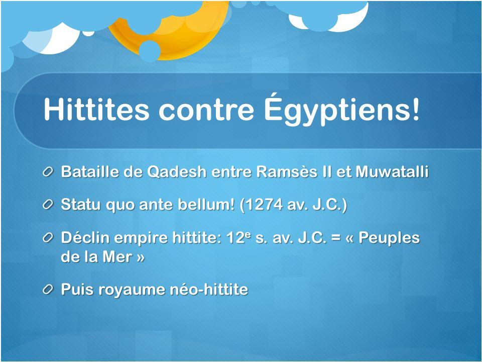 Hittites contre Égyptiens! Bataille de Qadesh entre Ramsès II et Muwatalli Statu quo ante bellum! (1274 av. J.C.) Déclin empire hittite: 12 e s. av. J