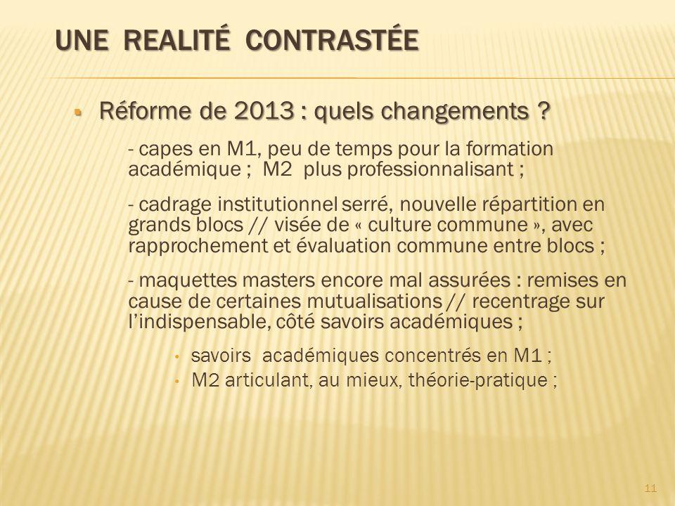 UNE REALITÉ CONTRASTÉE UNE REALITÉ CONTRASTÉE Réforme de 2013 : quels changements ? Réforme de 2013 : quels changements ? - capes en M1, peu de temps