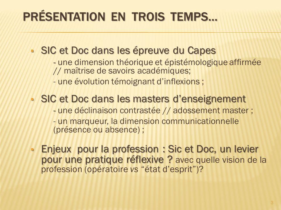 PRÉSENTATION EN TROIS TEMPS… PRÉSENTATION EN TROIS TEMPS… SIC et Doc dans les épreuve du Capes SIC et Doc dans les épreuve du Capes - - une dimension