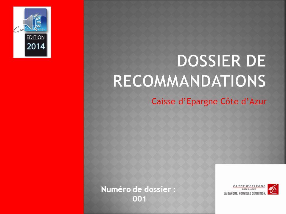 Caisse dEpargne Côte dAzur Numéro de dossier : 001