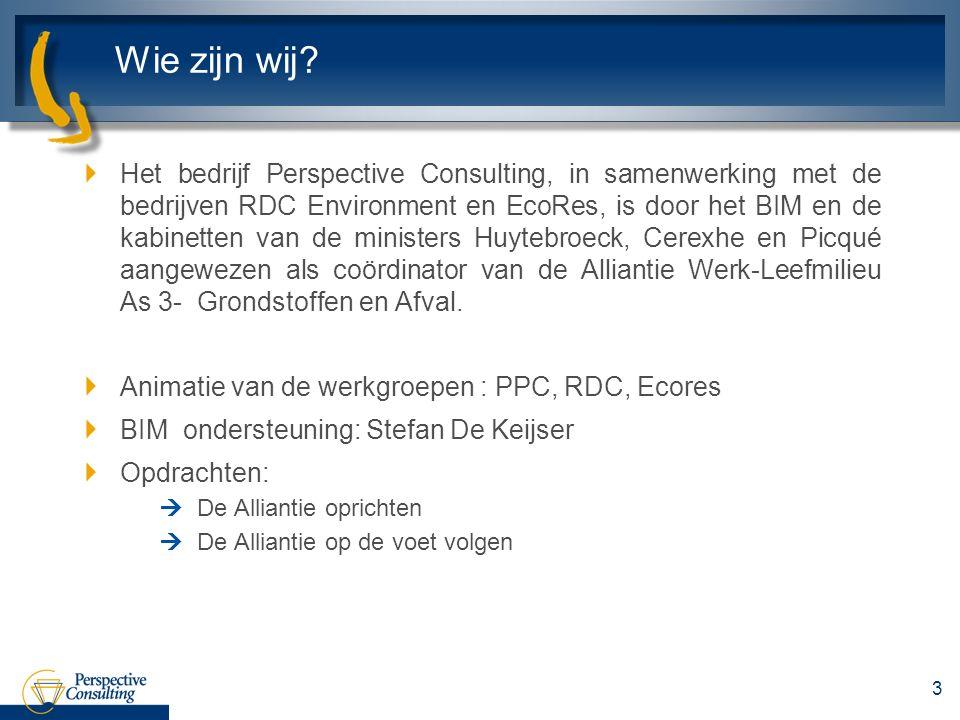 Wie zijn wij? 3 Het bedrijf Perspective Consulting, in samenwerking met de bedrijven RDC Environment en EcoRes, is door het BIM en de kabinetten van d