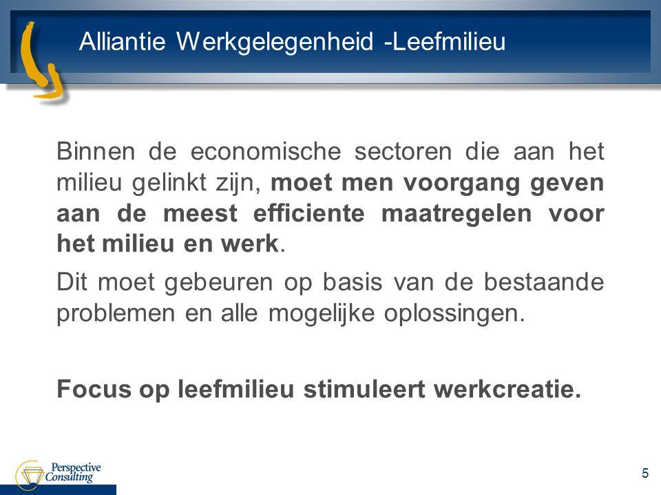 Alliantie Werkgelegenheid -Leefmilieu Binnen de economische sectoren die aan het milieu gelinkt zijn, moet men voorgang geven aan de meest efficiente