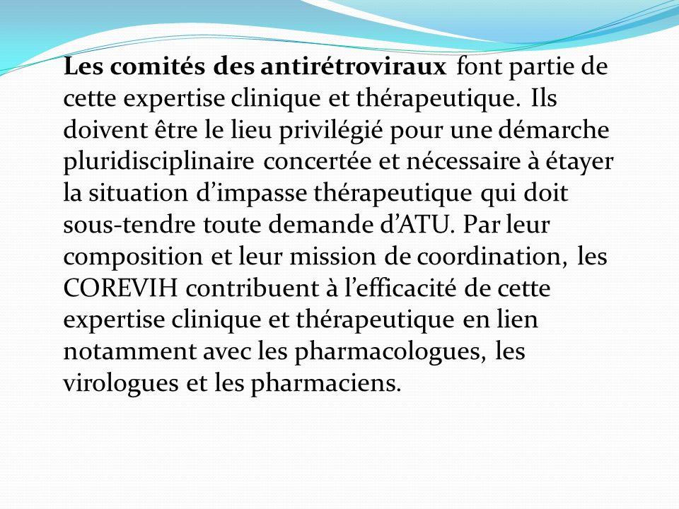 Les comités des antirétroviraux font partie de cette expertise clinique et thérapeutique.