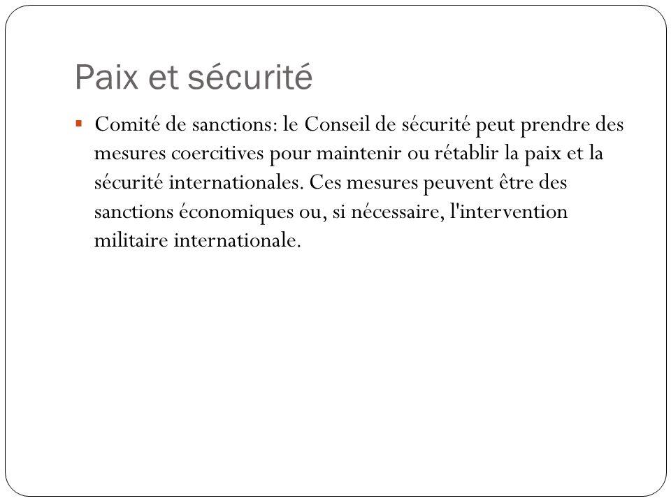 Paix et sécurité Comité de sanctions: le Conseil de sécurité peut prendre des mesures coercitives pour maintenir ou rétablir la paix et la sécurité in