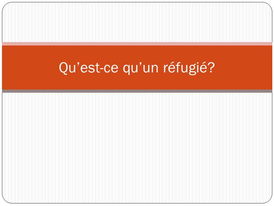 Quest-ce quun réfugié?