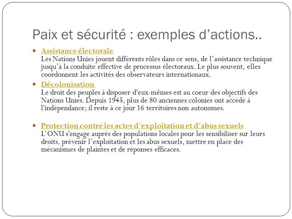 Paix et sécurité : exemples dactions.. Assistance électorale Les Nations Unies jouent différents rôles dans ce sens, de lassistance technique jusquà l