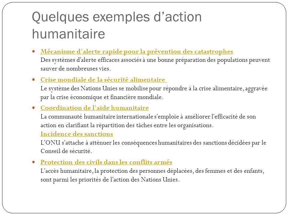 Quelques exemples daction humanitaire Mécanisme d'alerte rapide pour la prévention des catastrophes Des systèmes d'alerte efficaces associés à une bon