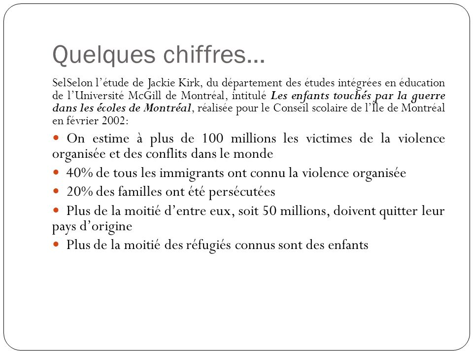 Quelques chiffres… SelSelon létude de Jackie Kirk, du département des études intégrées en éducation de lUniversité McGill de Montréal, intitulé Les en