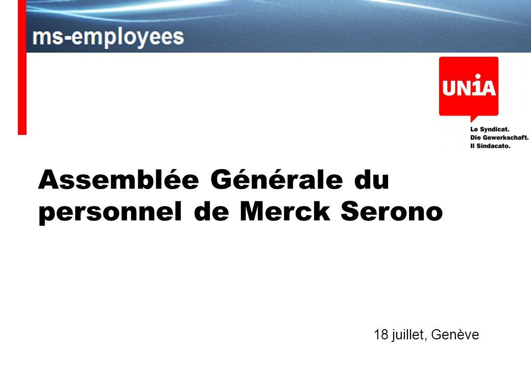 Assemblée Générale du personnel de Merck Serono 18 juillet, Genève
