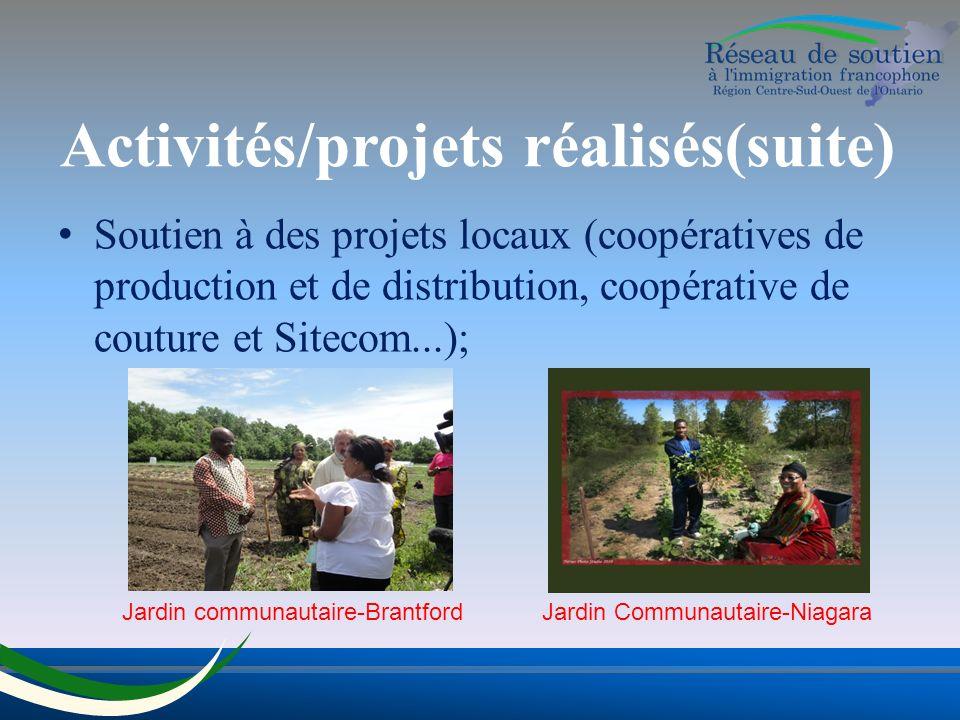 Activités/projets réalisés(suite) Soutien à des projets locaux (coopératives de production et de distribution, coopérative de couture et Sitecom...); Jardin communautaire-BrantfordJardin Communautaire-Niagara