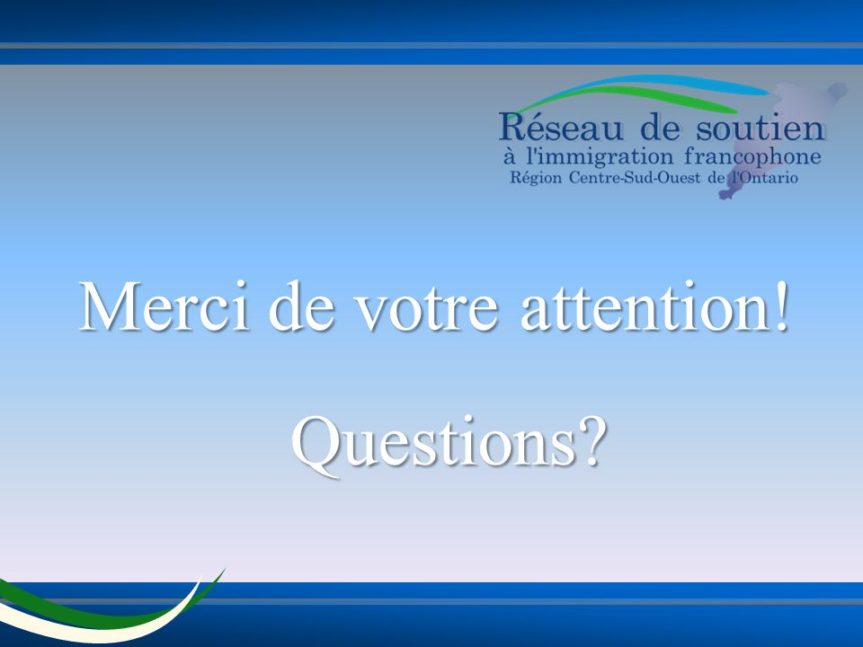 Merci de votre attention! Questions?