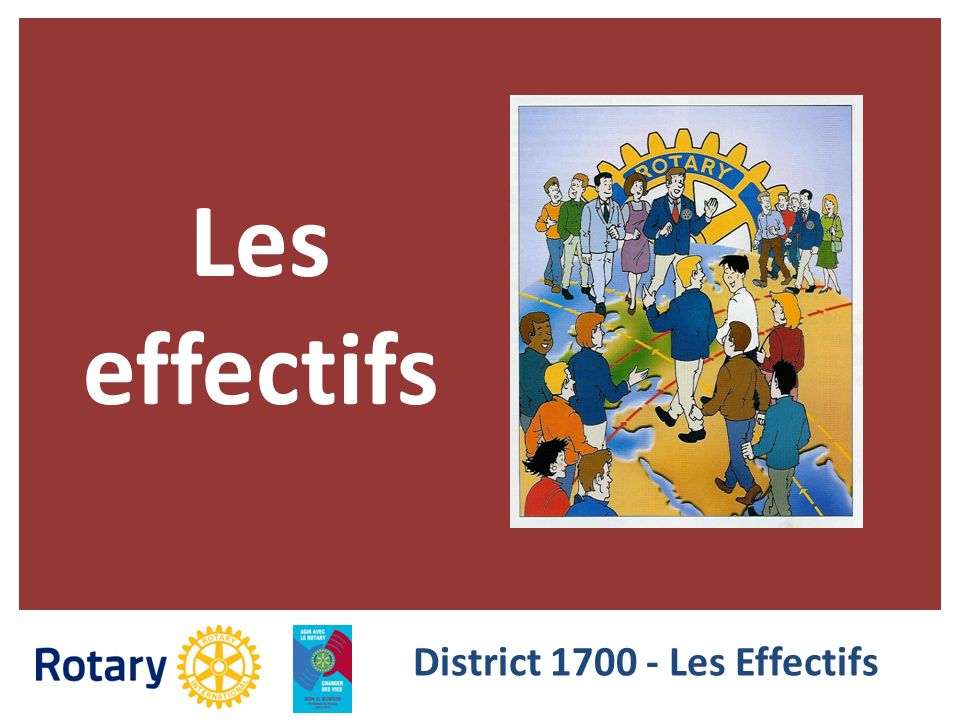 District 1700 - Les Effectifs Les effectifs