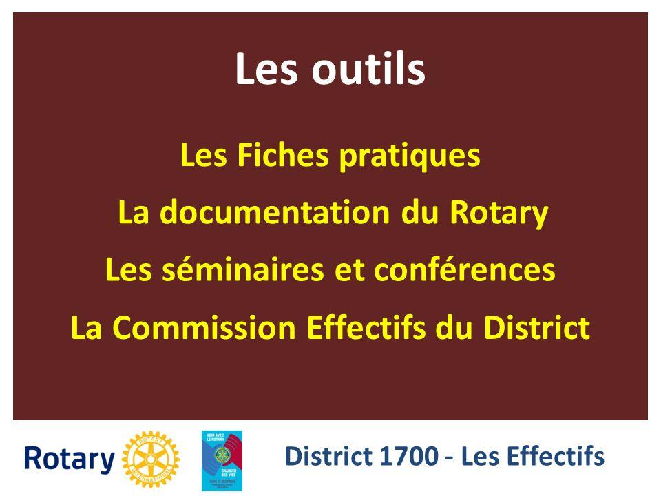 Les outils Les séminaires et conférences La documentation du Rotary Les Fiches pratiques District 1700 - Les Effectifs La Commission Effectifs du Dist