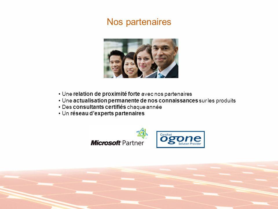 Nos partenaires Une relation de proximité forte avec nos partenaires Une actualisation permanente de nos connaissances sur les produits Des consultant