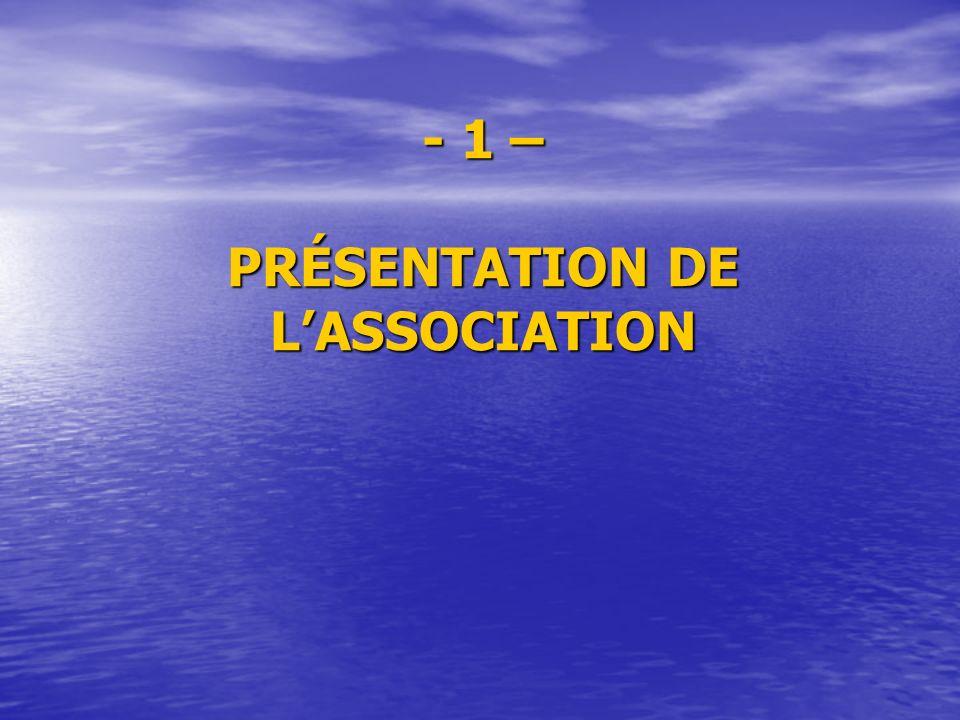 - 1 – PRÉSENTATION DE LASSOCIATION