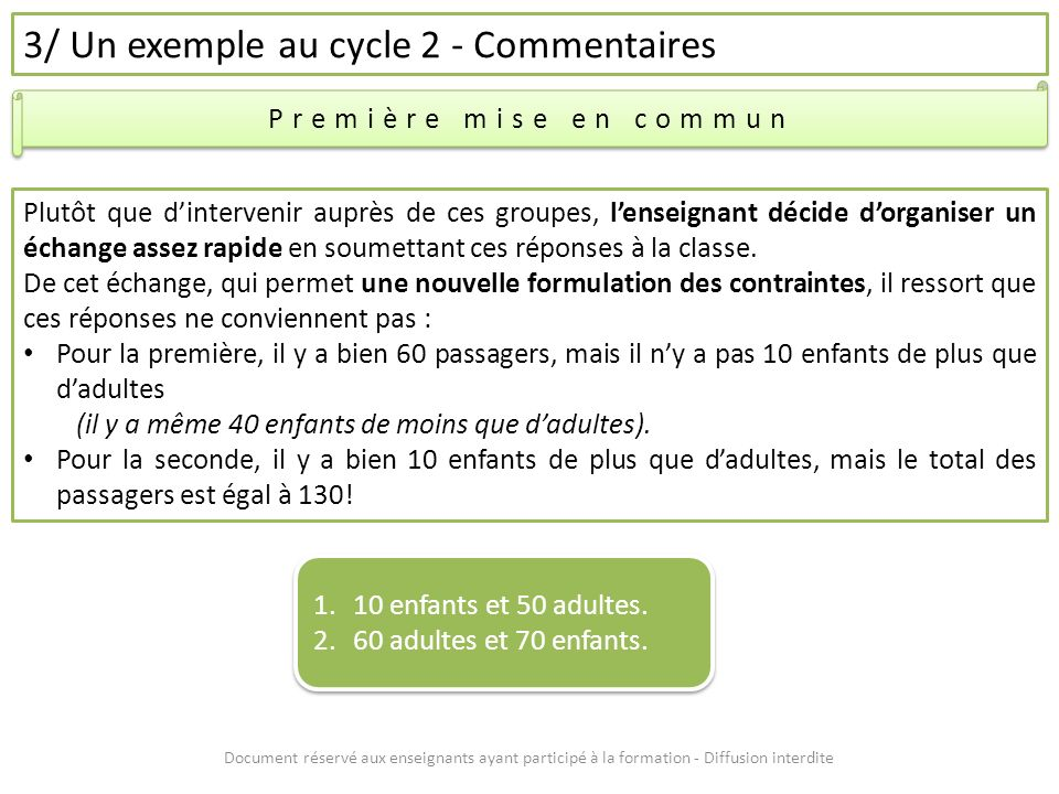 Document réservé aux enseignants ayant participé à la formation - Diffusion interdite 3/ Un exemple au cycle 2 - Commentaires Première mise en commun