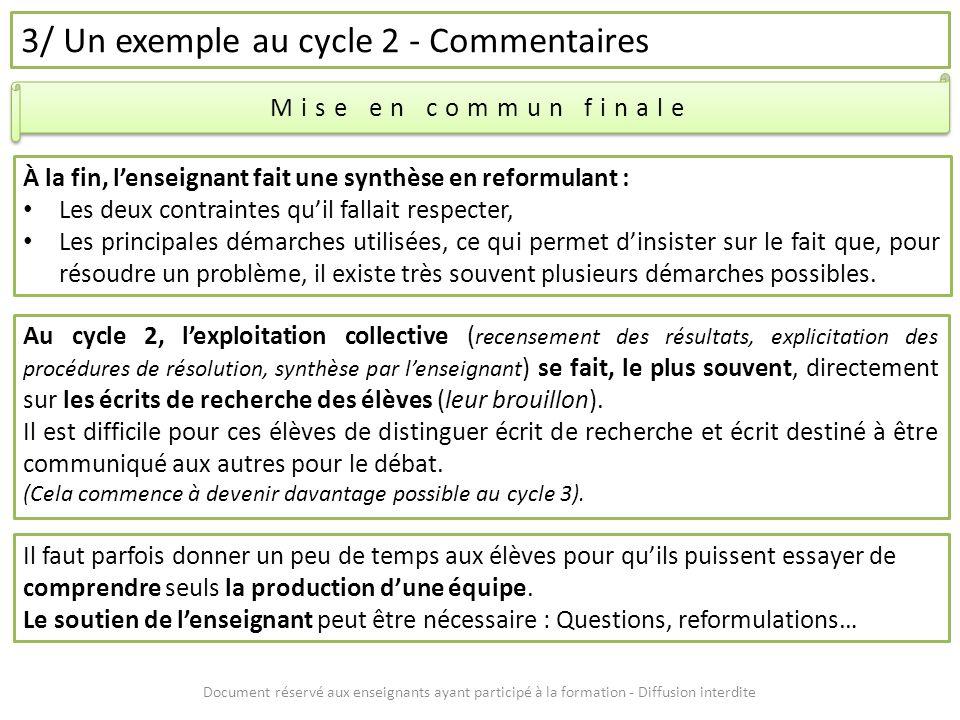 Document réservé aux enseignants ayant participé à la formation - Diffusion interdite 3/ Un exemple au cycle 2 - Commentaires Mise en commun finale À