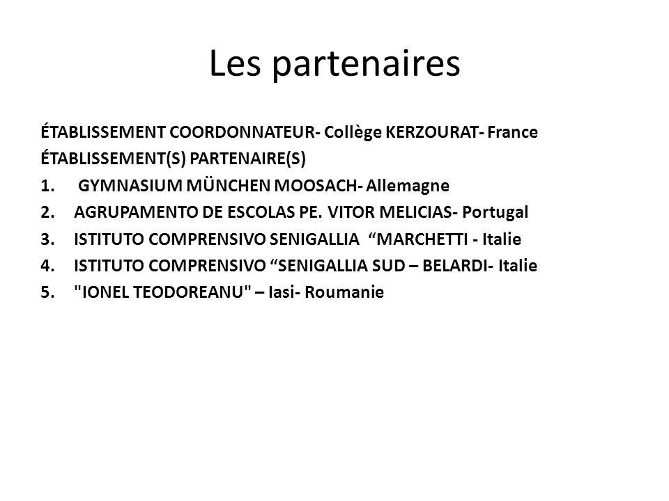 Les partenaires ÉTABLISSEMENT COORDONNATEUR- Collège KERZOURAT- France ÉTABLISSEMENT(S) PARTENAIRE(S) 1.