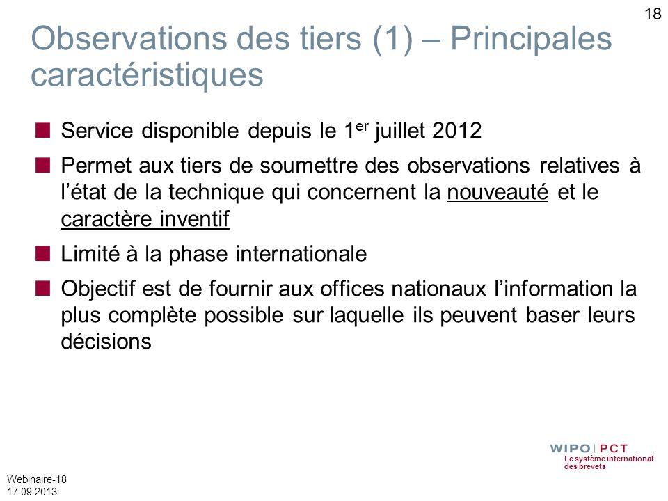 Le système international des brevets Webinaire-18 17.09.2013 Observations des tiers (1) – Principales caractéristiques Service disponible depuis le 1
