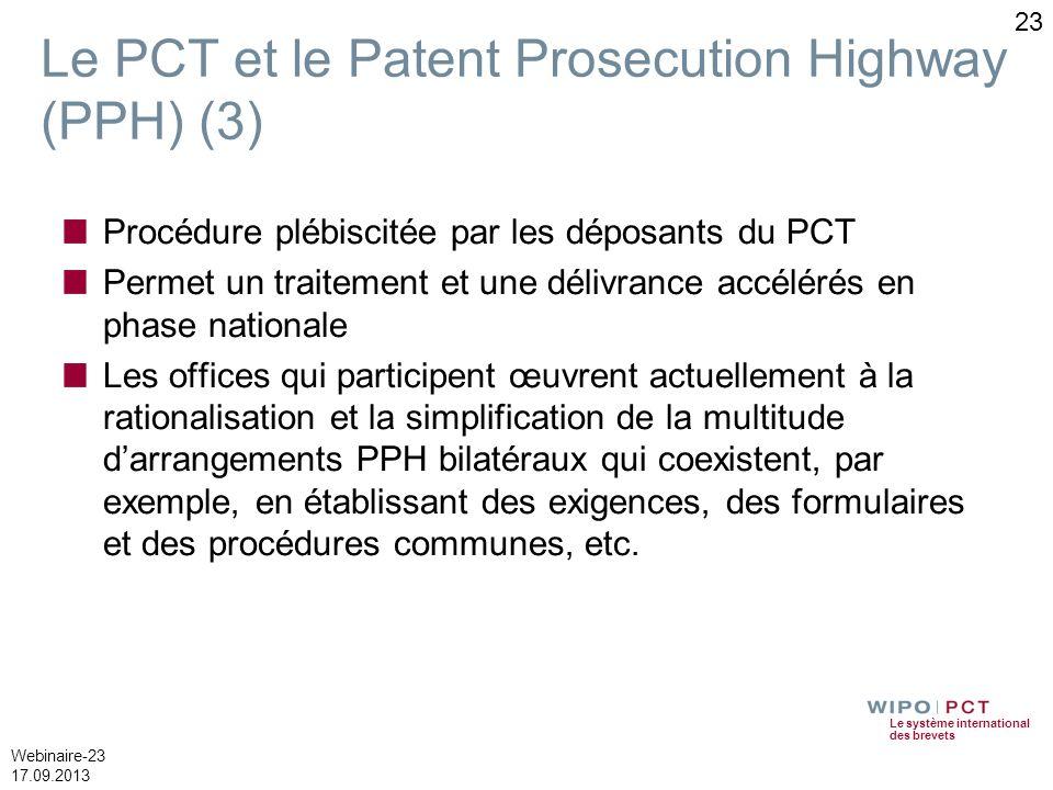 Le système international des brevets Webinaire-23 17.09.2013 23 Procédure plébiscitée par les déposants du PCT Permet un traitement et une délivrance