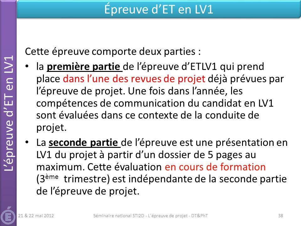 Séminaire national STI2D - L'épreuve de projet - DT&PhT38 Lépreuve dET en LV1 Épreuve dET en LV1 Cette épreuve comporte deux parties : la première par