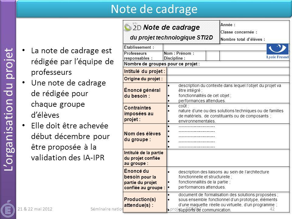 Séminaire national STI2D - L'épreuve de projet - DT&PhT42 Note de cadrage 21 & 22 mai 2012 La note de cadrage est rédigée par léquipe de professeurs U