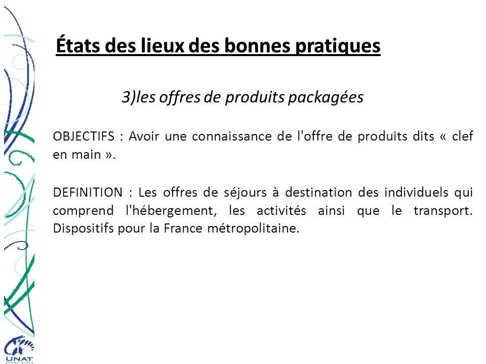 États des lieux des bonnes pratiques 3)les offres de produits packagées OBJECTIFS : Avoir une connaissance de l'offre de produits dits « clef en main