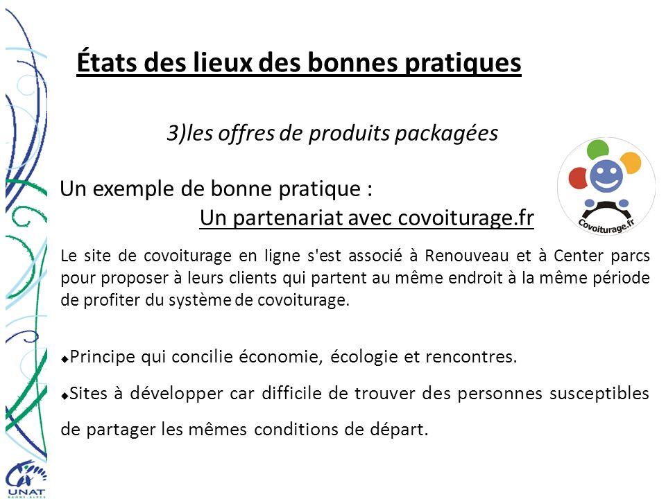 États des lieux des bonnes pratiques 3)les offres de produits packagées Un exemple de bonne pratique : Un partenariat avec covoiturage.fr Le site de c