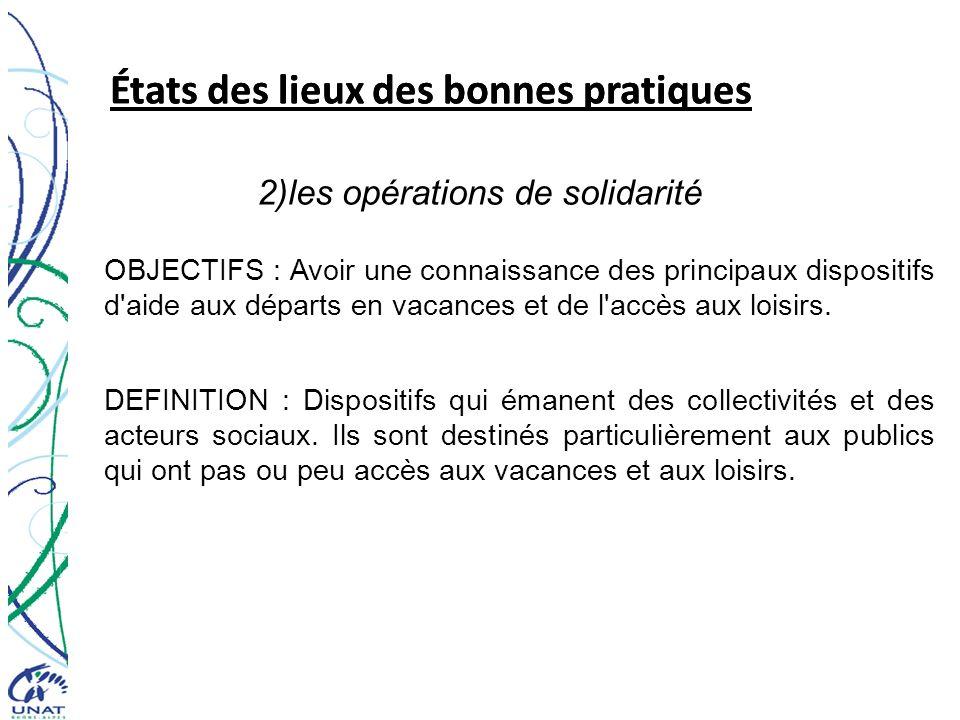 États des lieux des bonnes pratiques 2)les opérations de solidarité OBJECTIFS : Avoir une connaissance des principaux dispositifs d'aide aux départs e