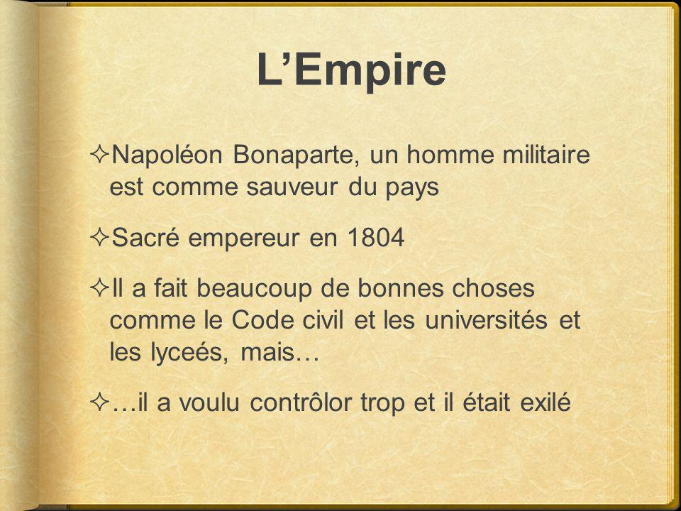 LEmpire Napoléon Bonaparte, un homme militaire est comme sauveur du pays Sacré empereur en 1804 Il a fait beaucoup de bonnes choses comme le Code civi