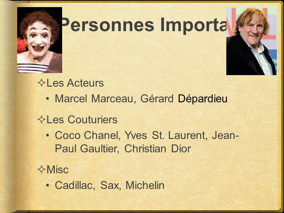 Les Personnes Importantes Les Acteurs Marcel Marceau, Gérard Dépardieu Les Couturiers Coco Chanel, Yves St. Laurent, Jean- Paul Gaultier, Christian Di