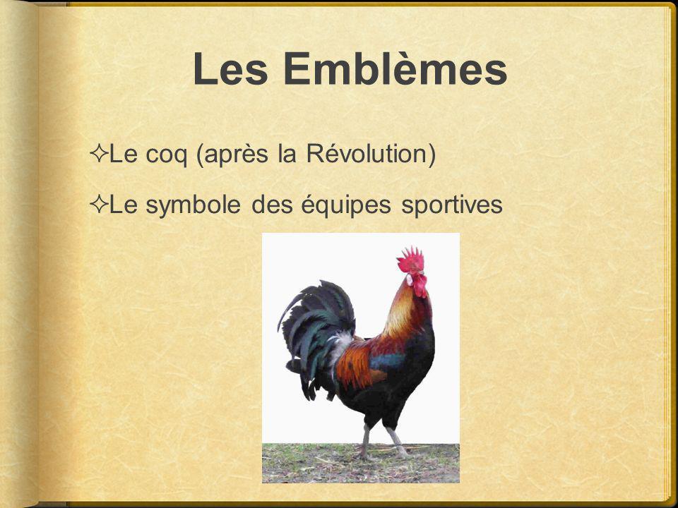 Les Emblèmes Le coq (après la Révolution) Le symbole des équipes sportives