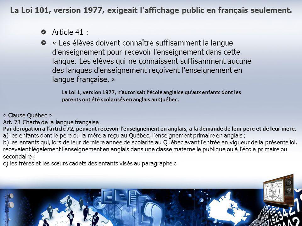 La Loi 101, version 1977, exigeait laffichage public en français seulement.