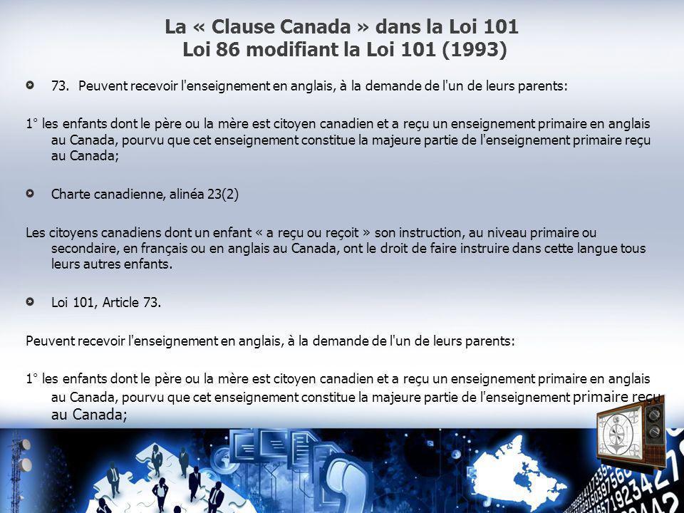 La « Clause Canada » dans la Loi 101 Loi 86 modifiant la Loi 101 (1993) 73.