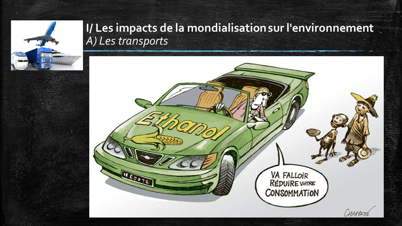I/ Les impacts de la mondialisation sur l'environnement A) Les transports
