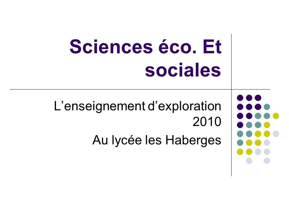 Sciences éco. Et sociales Lenseignement dexploration 2010 Au lycée les Haberges