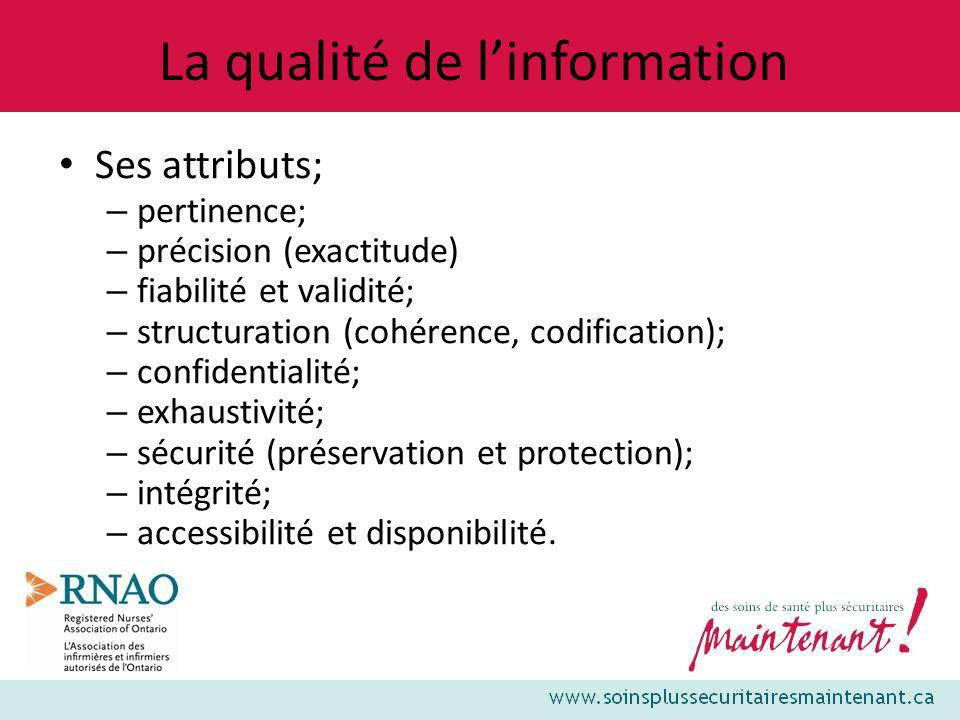 La qualité de linformation Ses attributs; – pertinence; – précision (exactitude) – fiabilité et validité; – structuration (cohérence, codification); –
