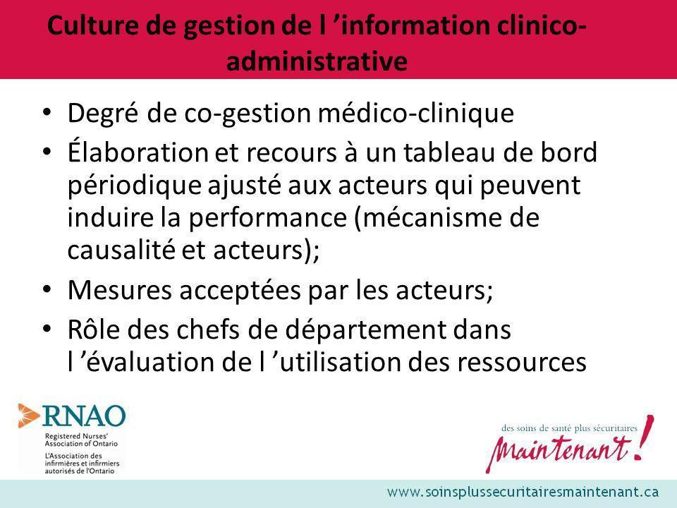 Culture de gestion de l information clinico- administrative Degré de co-gestion médico-clinique Élaboration et recours à un tableau de bord périodique