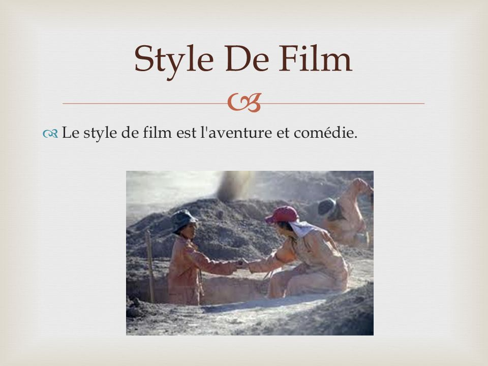 Le style de film est l aventure et comédie. Style De Film