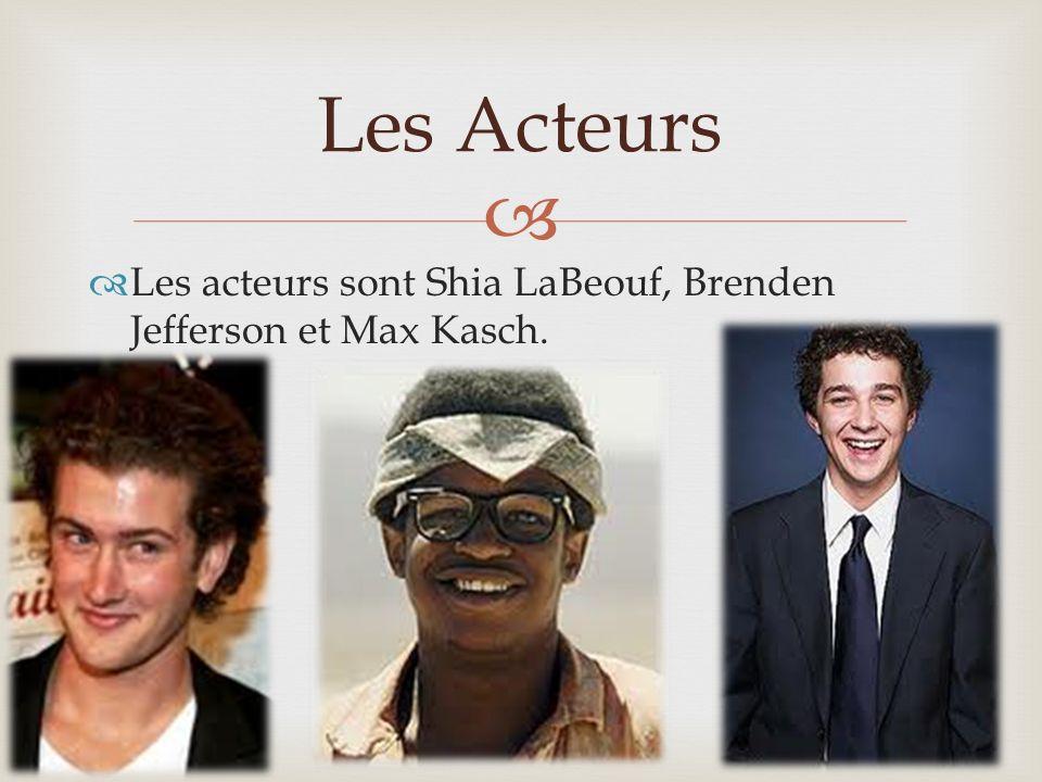 Les acteurs sont Shia LaBeouf, Brenden Jefferson et Max Kasch. Les Acteurs