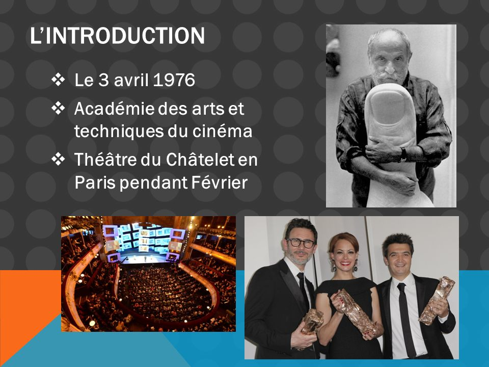 Le 3 avril 1976 Académie des arts et techniques du cinéma Théâtre du Châtelet en Paris pendant Février LINTRODUCTION