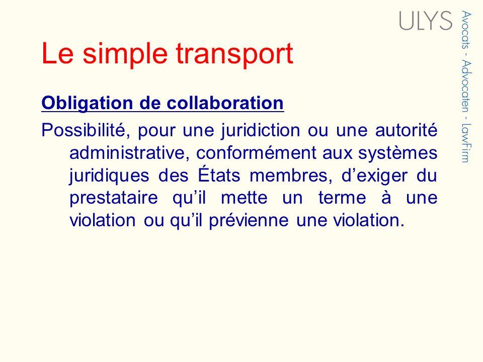 Le simple transport Obligation de collaboration Possibilité, pour une juridiction ou une autorité administrative, conformément aux systèmes juridiques