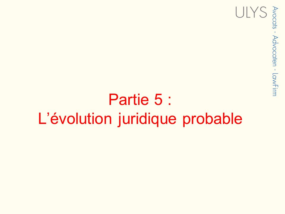 Partie 5 : Lévolution juridique probable